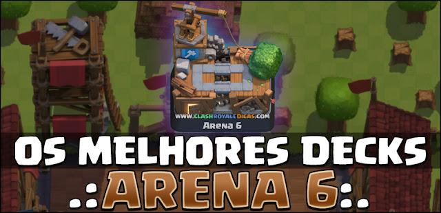 Decks para Arena 6 Clash Royale