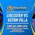 Prediksi Leicester City Vs Aston Villa Selasa 10 Maret 2020