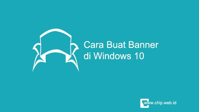 Cara Buat Banner Di Windows 10