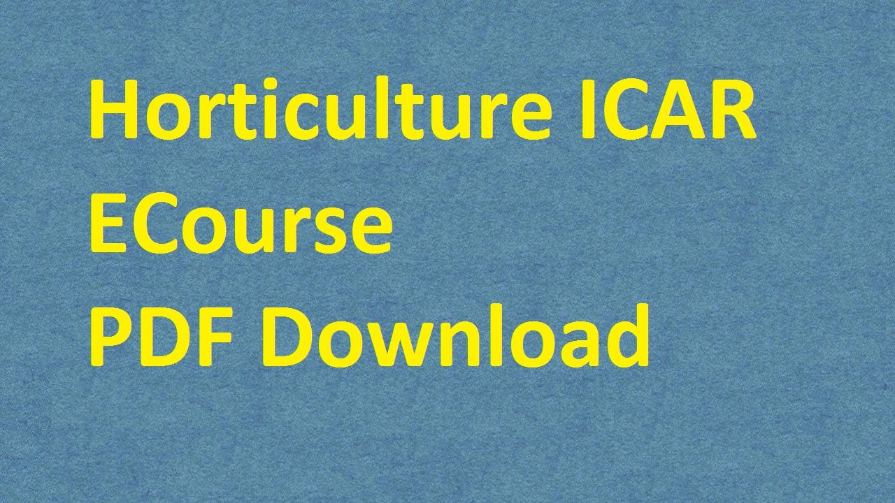 Horticulture ICAR ECOURSE PDF Books Free Download E Krishi Shiksha