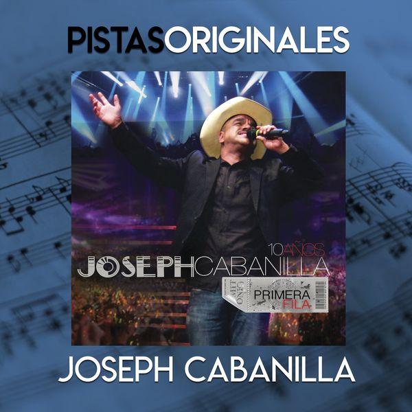 Joseph Cabanilla – 10 Años, Primera Fila (Pistas) 2020 (Exclusivo WC)