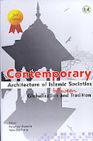 Contemporary Architecture of Islamic Societies Between Globalization and Traditions Second Edition