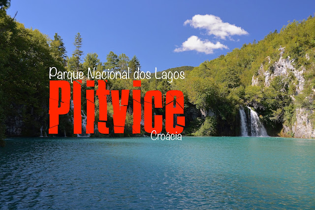 Visitar o Parque dos Lagos Plitvice, Croácia