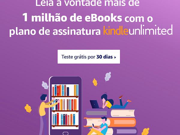 Semana do Consumidor Amazon com promoção 03 meses de Kindle Unlimited por R$ 1,99