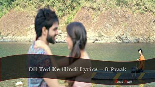 Dil-Tod-Ke-Hindi-Lyrics-B-Praak