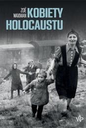 https://lubimyczytac.pl/ksiazka/4893265/kobiety-holocaustu-historia-feministyczna