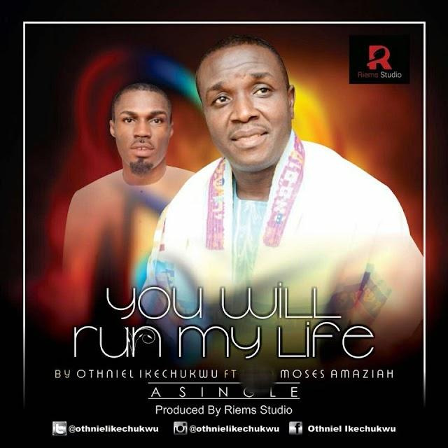 You Will Run My Life by Apst. Othniel Ikechukwu
