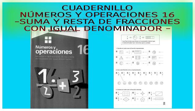 NÚMEROS Y OPERACIONES 16-SUMA Y RESTA DE FRACCIONES CON IGUAL DENOMINADOR