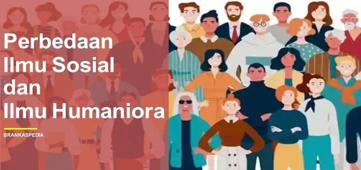 Perbedaan Ilmu Sosial dan Humaniora