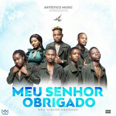 Artístico Music - Meu Senhor Obrigado (2021) [Download]