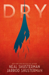 Book Review and GIVEAWAY: Dry, by Neal Shusterman and Jarrod Shusterman