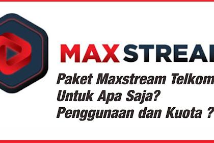 Paket Maxstream Telkomsel Untuk Apa Saja? Penggunaan dan Kuota