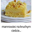 https://www.mniam-mniam.com.pl/2011/10/mannowiec-na-kruchym-ciescie.html