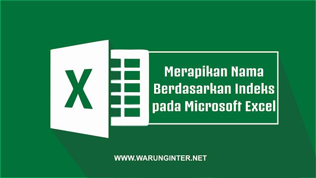Merapikan Nama Berdasarkan Indexs pada Microsoft Excel
