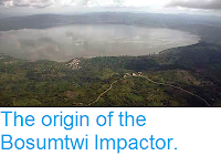 http://sciencythoughts.blogspot.co.uk/2013/12/the-origin-of-bosumtwi-impactor.html