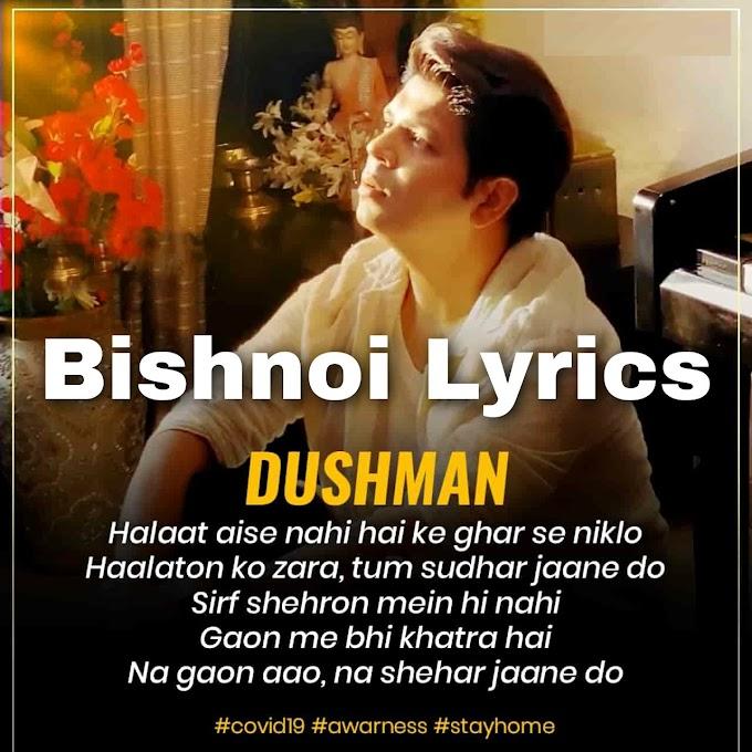 DUSHMAN LYRICS – Ankit Tiwari | Covid 19 - Bishnoi Lyrics