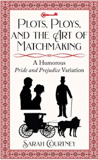 Book cover: Plots, Ploys, and the Art of Matchmaking by Sarah Courtney