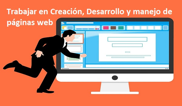Trabajar en Creación, Desarrollo y manejo de páginas web