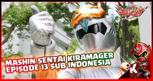 Mashin Sentai Kiramager Episode 13 Subtitle Indonesia