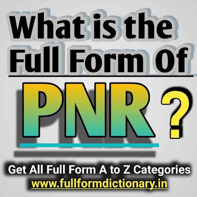 Full Form of PNR Railway