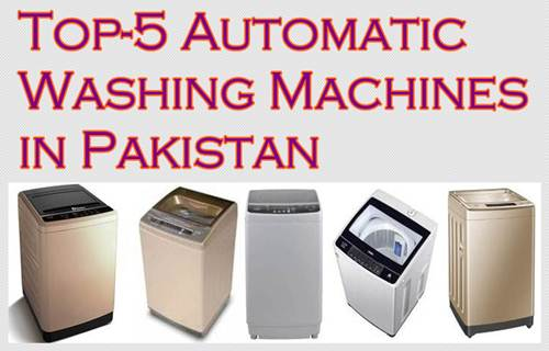 Top 5 Fully Automatic Washing Machines Under Rs 45 000 Pakistan Hotline