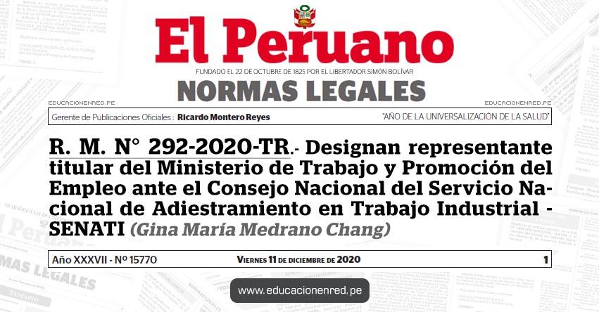 R. M. N° 292-2020-TR.- Designan representante titular del Ministerio de Trabajo y Promoción del Empleo ante el Consejo Nacional del Servicio Nacional de Adiestramiento en Trabajo Industrial - SENATI (Gina María Medrano Chang)