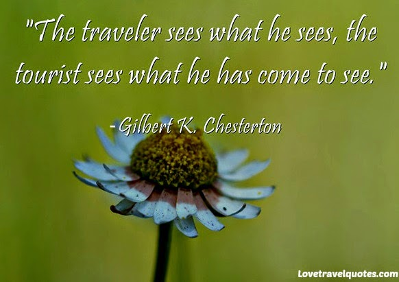 the traveler sees what he sees, the tourist sees what he has come to see