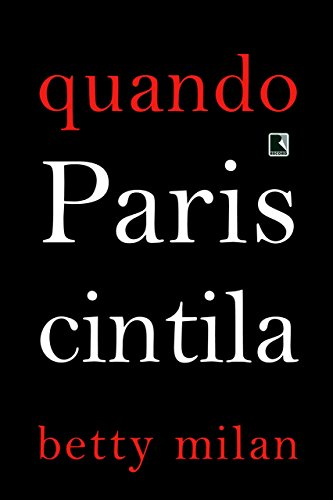 Quando Paris cintila - Betty Milan