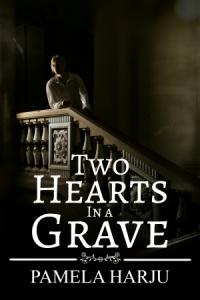 Two Hearts in a Grave (Pamela Harju)