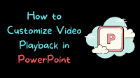 How to Customize Video Playback in PowerPoint