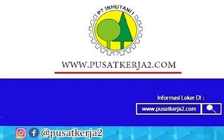 Lowongan Kerja SMA SMK D3 S1 PT Inhutani I September 2020