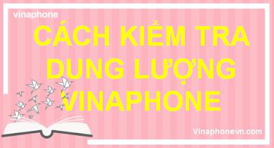 Cách Kiểm tra dung lượng 3G/4G Vinaphone nhanh nhất! vinaphonevn.com