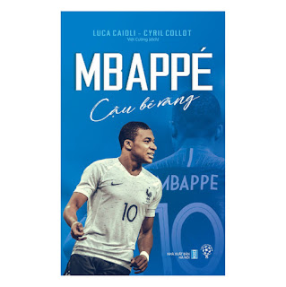 Mbappé - Cậu Bé Vàng ebook PDF-EPUB-AWZ3-PRC-MOBI