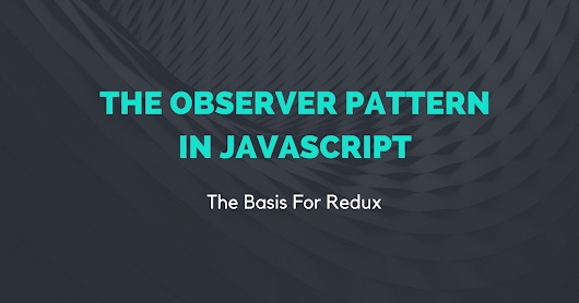 The Observer Pattern In Javascript