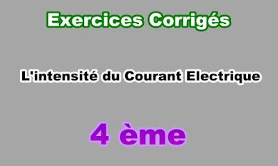 Exercices Corrigés Sur Intensité du Courant Electrique 4eme PDF