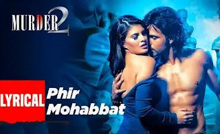 Phir Mohabbat Lyrics - Murder 2 - Arijit Singh, Mohammed Irfan