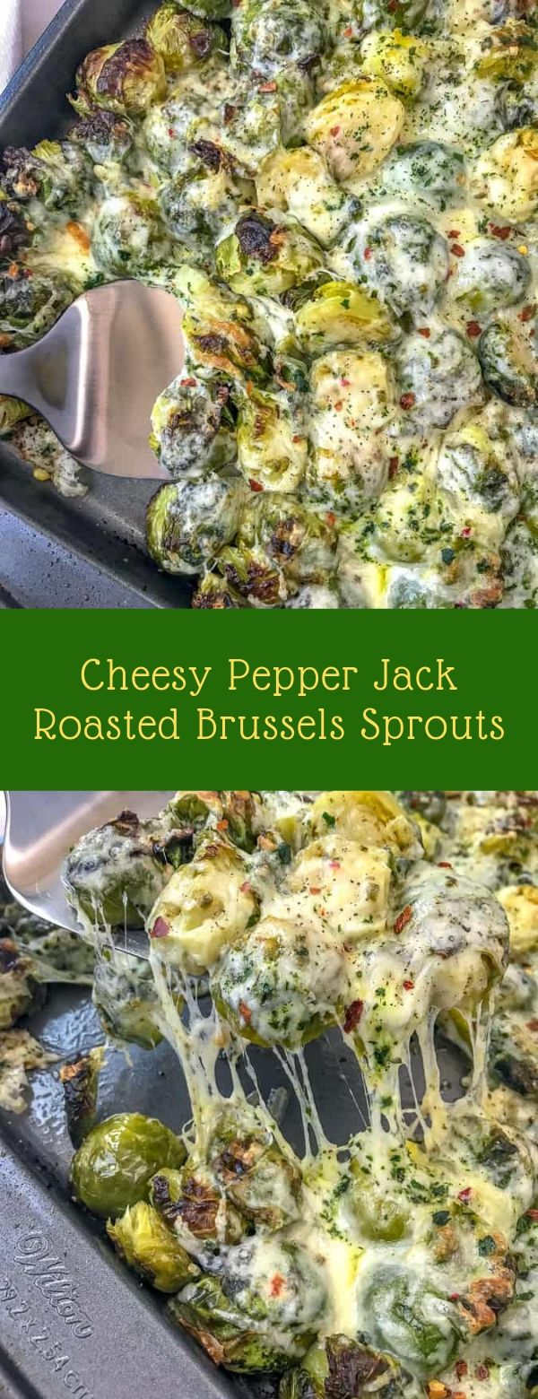 Cheesy Pepper Jack Roasted Brussels Sprouts