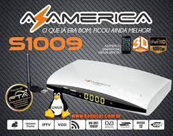 AZAMERICA S1009 NOVA ATUALIZAÇÃO V2. 67 - 10/09/2021
