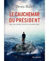 http://leslecturesdeladiablotine.blogspot.fr/2017/09/le-cauchemar-du-president-de-denis-ralet.html