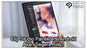 Kabar Baik ! Clip Studio Paint Akan Bisa Digunakan di Android