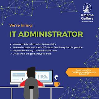 Info Lowongan Kerja IT Administrator Umama Gallery Bandung