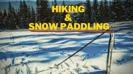 Hiking & Snow Paddling