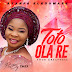 Latest Nigerian Gospel Music: Toto Ola Re - by Ayanfe Eledumare  (Download)