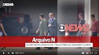 Arquivo N: A trajetória política do deputado cassado Eduardo Cunha