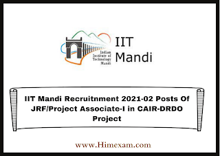 IIT Mandi Recruitnment 2021-02 Posts Of JRF/Project Associate-I in CAIR-DRDO Project