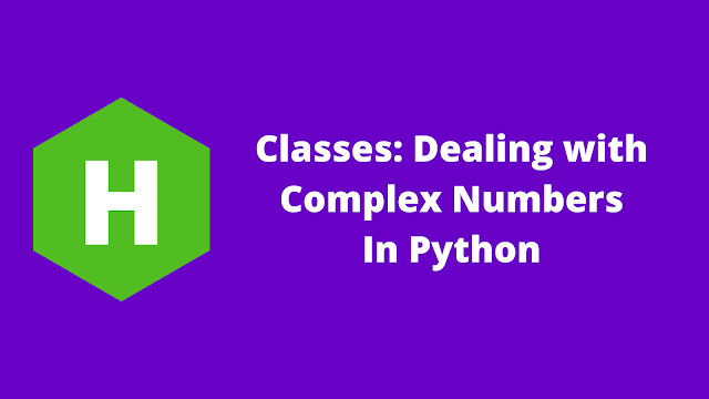 HackerRank Classes: Dealing with Complex Numbers in python problem solution