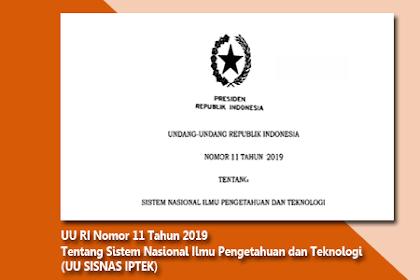 UU Nomor 11 Tahun 2019 ( UU SISNAS IPTEK )