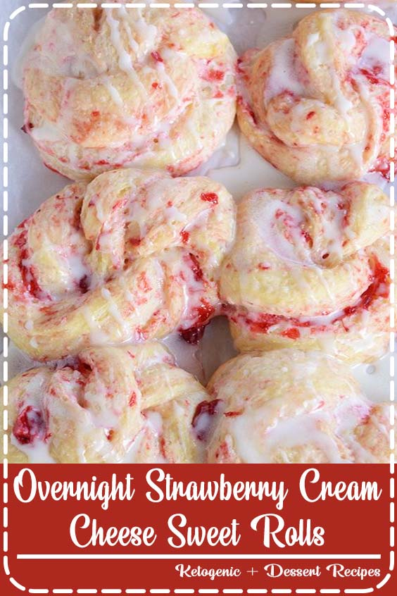 These sweet rolls are truly magnificent  Overnight Strawberry Cream Cheese Sweet Rolls