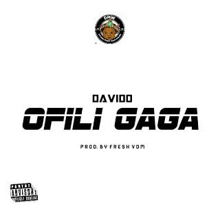 Davido – Ofili Gaga MP3.