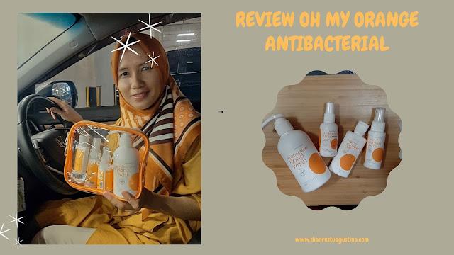 Review Oh My Orange Antibacterial